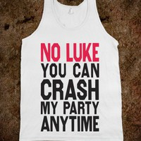 No Luke You Can Crash My Party (Tank) - Shake it for Luke Bryan - Skreened T-shirts, Organic Shirts, Hoodies, Kids Tees, Baby One-Pieces and Tote Bags