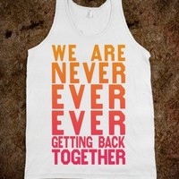 We Are Never Ever Getting Back Together (Tank) - Country Life - Skreened T-shirts, Organic Shirts, Hoodies, Kids Tees, Baby One-Pieces and Tote Bags