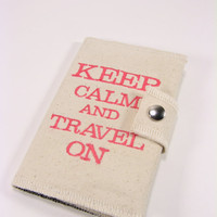 Passport Cover Canvas Keep Calm and Travel On in by LolaJeans