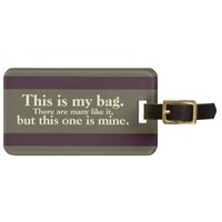 This is my bag. There are many like it... Tag For Bags from Zazzle.com