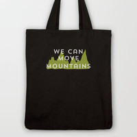 We Can Move Mountains Tote Bag by Rachel Burbee