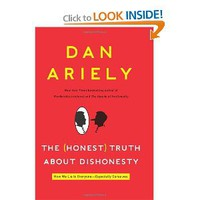 The (Honest) Truth About Dishonesty: How We Lie to Everyone---Especially Ourselves [Hardcover]