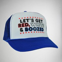 'Let's Get Red, White & Boozed' Trucker Hat