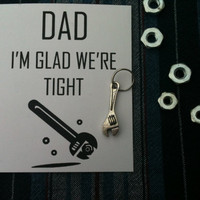 "Father's Day ""I'm Glad We're Tight"" Wrench Tool Key Chain Charm and Card"