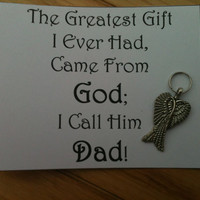"Father's Day ""The Greatest Gift I Ever Had Came From God, I Call Him DAD"" Wings Key Chain Charm and Card"