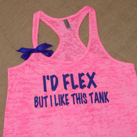 I'd Flex but I like this tank. Purple on NEON Pink racerback burnout tank top. S-2XL. Exercise Shirt. Gym. Weight Lifting