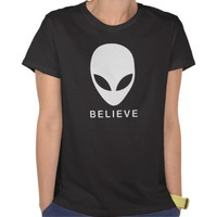 Alien Believe T Shirt from Zazzle.com