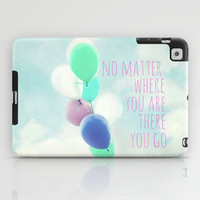 no matter where you are iPad Case by Sylvia Cook Photography