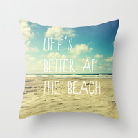 "18x18 cotton pillow ""Life's better at the beach"", typography, beach pillow, aqua home decor"