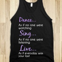 Dance, Sing, Live Tank - AV's Boutique - Skreened T-shirts, Organic Shirts, Hoodies, Kids Tees, Baby One-Pieces and Tote Bags