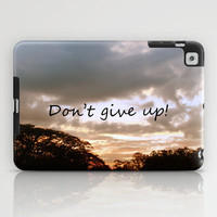 Don't give up! iPad Case by Louise Machado