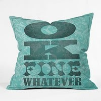 DENY Designs Nick Nelson OK Fine Whatever Decorative Pillow