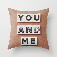 you and me Throw Pillow by Beverly LeFevre