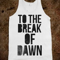 To the Break of Dawn (Tank)