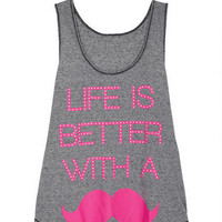 Life Is Better With Mustache Tank