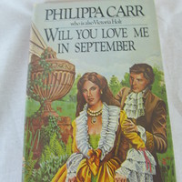 Vintage Original 1981 edition Will You Love Me in September by Philippa Carr