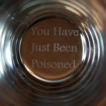 "You Have Just Been Poisoned Glass-- Perfect Glass To Serve A Drink To That Arch Villain, Nemesis Or Fellow Prisoner!!-- Funny High Quality Pint Glass Printed & Test in The USA!! (16oz, Clear ""You Have Just Been Poisoned"")"