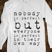 nobody's perfect - Julianne's Apparel - Skreened T-shirts, Organic Shirts, Hoodies, Kids Tees, Baby One-Pieces and Tote Bags