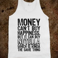 It Can Buy Nutella - Text Tees - Skreened T-shirts, Organic Shirts, Hoodies, Kids Tees, Baby One-Pieces and Tote Bags