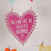 You Had Me At Health Insurance Valentine