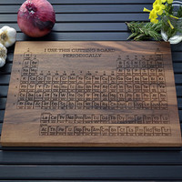 Periodic Table Wood Cutting Board, Custom Kitchen Art, Personalized Science or Chemistry Gift, Customized Wedding or Anniversary Gift