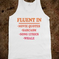 Fluent In Movie Quotes, Sarcasm, Song Lyrics, Whale