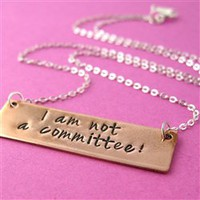 I Am Not a Committee Necklace - Spiffing Jewelry
