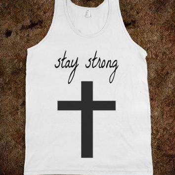 """Stay Strong""-Unisex White Tank"