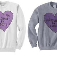 Idiots Love Crewneck by SoulClothes on Etsy