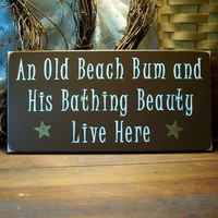 Old Beach Bum Bathing Beauty Live Here Wood Sign Beach House Wall Decor