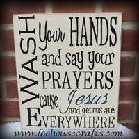 Wash Your Hands And Say Your Prayers Cause Jesus And Germs Sign | icehousecrafts - Folk Art & Primitives on ArtFire
