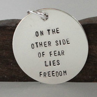 On the other Side of Fear Lies Freedom Handstamped Sterling Silver  Necklace