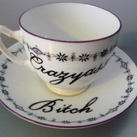 Crazyass Bitch teacup