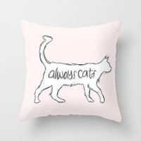 always cats Throw Pillow by -jamiegrittner