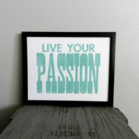 Poster Live Your Passion Letterpress Print by happydeliveries