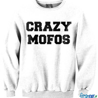 Crazy Mofos crewneck | fresh-tops.com
