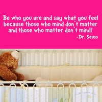 Dr. Seuss Be Who You Are And Say What You Feel by Stickitthere
