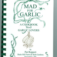 Mad for Garlic   Cookbook for Garlic Lovers Pat Reppert Signed
