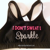 I Don't Sweat I Sparkle Black Cotton Sports by SparkleBowsCheer