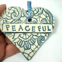 Custom Ceramic Heart, Ceramic Heart Ornament, Inspirational Heart, Custom Ornament, Personalized Heart, Peaceful Gift