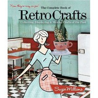 The Complete Book of Retro Crafts