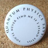 Quantum physics says you'll never find me if I by BAYMOONSTUDIO