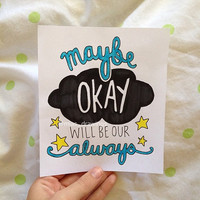 Maybe Okay will be our always John Green The Fault by Miasdrawings