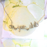 Do Epic Shit Necklace - Inspiring Gift - Motivational Phrase - Silver Wire Word Jewelry - Funny Quote Bracelet