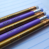 STAY SASSY Pencils by littlepancakes on Etsy