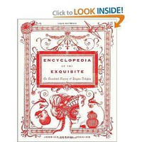 Encyclopedia of the Exquisite: An Anecdotal History of Elegant Delights Hardcover – Deckle Edge, November 2, 2010
