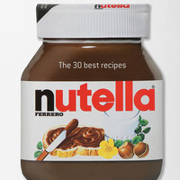 Urban Outfitters - Nutella: The 30 Best Recipes By Ferrero