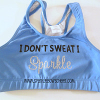 I Don't Sweat I Sparkle Blue Cotton Sports Bra by SparkleBowsCheer