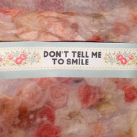 Do Not Tell Me to Smile Floral Ribbon patch