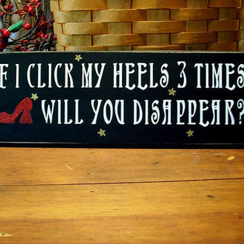 If I Click My Heels 3 Times Painted Wood Sign by CountryWorkshop